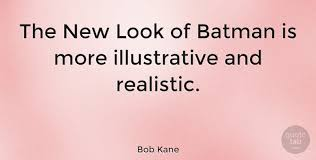 The new look was the name given to the national security policy of the united states during the administration of president dwight d. Bob Kane The New Look Of Batman Is More Illustrative And Realistic Quotetab