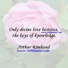 Quotes Only Divine Love Bestows The Keys Of KnowledgeArthur Magnificent Divine Love Quotes