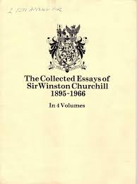 the collected essays of sir winston churchill in four volumes set  the collected essays of sir winston churchill in four volumes set 140 original publisher documents