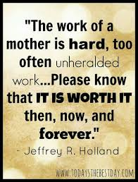 Inspirational Quotes Mothers 97 Awesome It's Hard But Worth It Always My Life As A Single Mother
