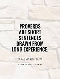 Proverbs Quotes Magnificent Proverbs Are Short Sentences Drawn From Long Experience Picture Quotes