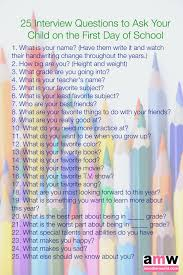 interview questions to ask your child on the first day of 25 interview questions to ask your child on the first day of school on amotherworld