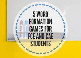 Activities Word 5 Word Formation Games For Fce And Cae Students