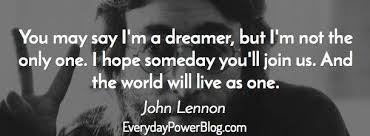 John Lennon Dream Quote Best of 24 John Lennon Quotes On Peace Love And Life Everyday Power