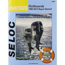 nissan tohatsu outboards 1992 13 repair manual all 2 stroke 4 nissan tohatsu outboards 1992 13 repair manual all 2 stroke 4 stroke models seloc 9780893300791 amazon com books