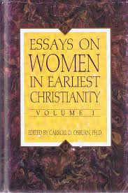 essays on women in earliest christianity vol c osburn essays on women in earliest christianity