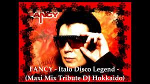 <b>FANCY</b> - DISCO'80 - (MAXI MIX TRIBUTE) ITALO DISCO LEGEND ...