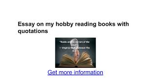 essay on my hobby reading books quotations google docs