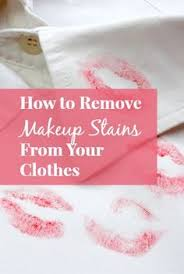 how to get stubborn makeup sns out of clothes and bed sheets