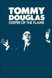 best douglas tommy images tommy douglas  tommy douglas keeper of the flame
