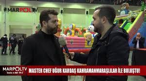 Marpol.TV - Kahramanmaraş - MASTER CHEF UĞUR KARDAŞ KAHRAMANMARAŞLILAR İLE  BULUŞTU!
