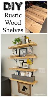 hang a diy rustic shelving unit on your wall and display your favorite decorations