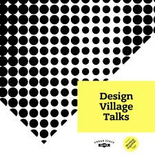 Design Village Talks