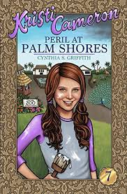 Peril at Palm Shores (Kristi Cameron Book 7) eBook: Griffith, Cynthia,  Lowe, Sarah: Amazon.in: Kindle Store