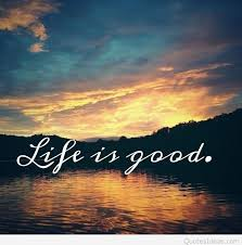 life is good quote motivational wallpaper