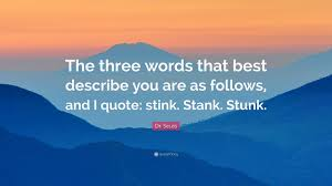dr seuss quote the three words that best describe you are as dr seuss quote the three words that best describe you are as follows