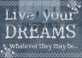 the things which we must do to accomplish our goals dreams and leave your dreams