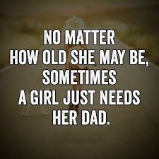 Quotes For Dad Impressive Best Fathers Day Quotes She Need Her Dad How Old She May Be Good