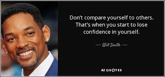 Will Smith Quote Don't Compare Yourself To Others That's When You Best Dont Compare Quotes