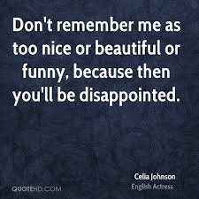 Beautiful Images With Nice Quotes Best of Celia Johnson Funny Quotes QuoteHD
