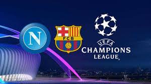 Napoli - Barcellona, ottavi di finale di Champions League: dove e come  vedere la partita in Tv