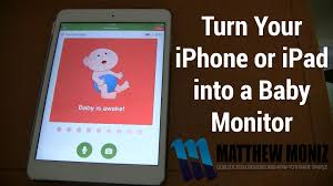 How to turn your iPhone or iPad into a Baby Monitor or Security ...