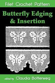 Butterfly Edging Insertion Filet Crochet Pattern Ebook By Claudia Botterweg Rakuten Kobo