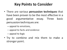 argumentative persuasive essay ppt  12 key points to consider there are various persuasion techniques