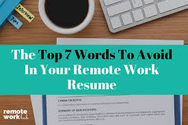 The Top 7 Words To Avoid In Your Remote Work Resume Remote Work Hub