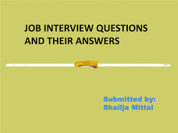 How To Answer Job Interview Questions Job Interview Questions And Their Answers Powerpoint Slides