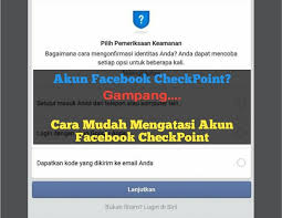 Maybe you would like to learn more about one of these? Cara Mudah Mengatasi Akun Facebook Checkpoint Sukasukapedia