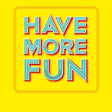 "Image result for ""have more fun"" clipart"