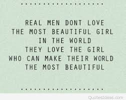 The Most Beautiful Girl In The World Quotes Best of Real Men Don't Love The Most Beautiful Girl In The World