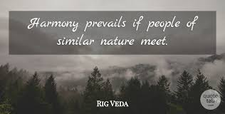 Rig Quote New Rig Veda Harmony Prevails If People Of Similar Nature Meet QuoteTab