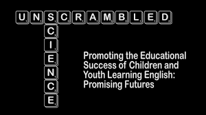 Promoting The Educational Success Of Children And Youth Learning English Promising Futures