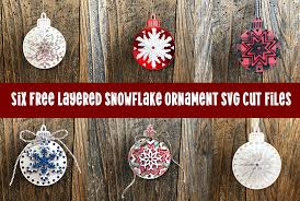 Download this christmas svg file for free today and start creating your own paper christmas ornaments. Layered Snowflake Christmas Ornaments Free Svg Cut Files Special Heart Studio Cut Files Crafts And Fun