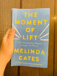 The moment of lift book review— by Melinda Gates | by Nama Virmani