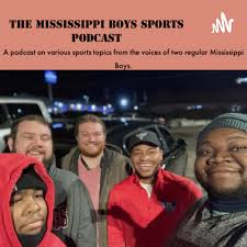 The Mississippi Boys Sports Podcast