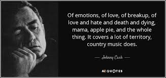 Love And Death Quotes Magnificent Johnny Cash Quote Of Emotions Of Love Of Breakup Of Love And Hate