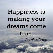 Dreams To Come True Quotes Best of Happiness Is Making Your Dreams Come True Jourdan Dunn Quotes