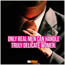 A Real Man Quotes With Images Insbright