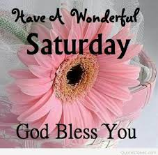 God Bless Quotes Delectable Have A Wonderful Saturday God Bless You Quotes