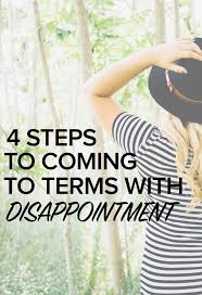 steps to coming to terms disappointment 4 steps to coming to terms disappointment