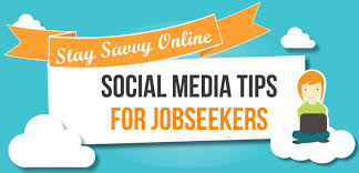 Tips For Job Seekers Stay Savvy Online Social Media Tips For Job Seekers Visual Ly