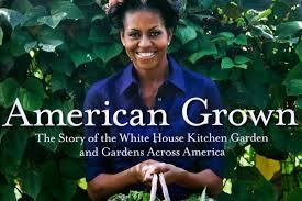Michelle Obama Kitchen Garden 12 Juicy Bits From Michelle Obamas Garden Book