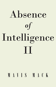 Amazon | Absence of Intelligence II: The Master Key | Mack, Mavis |  Biographical