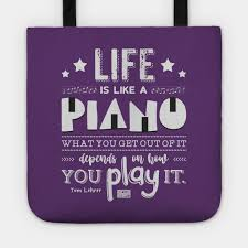 Inspirational Quotes About Music And Life Life is Piano Inspirational Quotes Music Lover Piano Tote 89