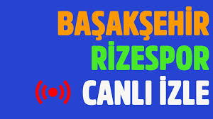 CANLI Başakşehir - Rizespor - bein sports 1 şifresiz izle - canlı yayın -  video - Tv100 Spor