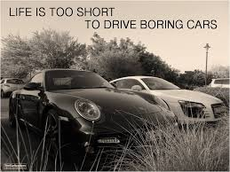 Car Quote Extraordinary Life Is Too Short To Drive Boring Cars Quotes Pinterest