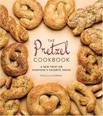 The Pretzel Cookbook: A New Twist on Everyone's Favorite Snack: Warren,  Priscilla: Amazon.com: Books